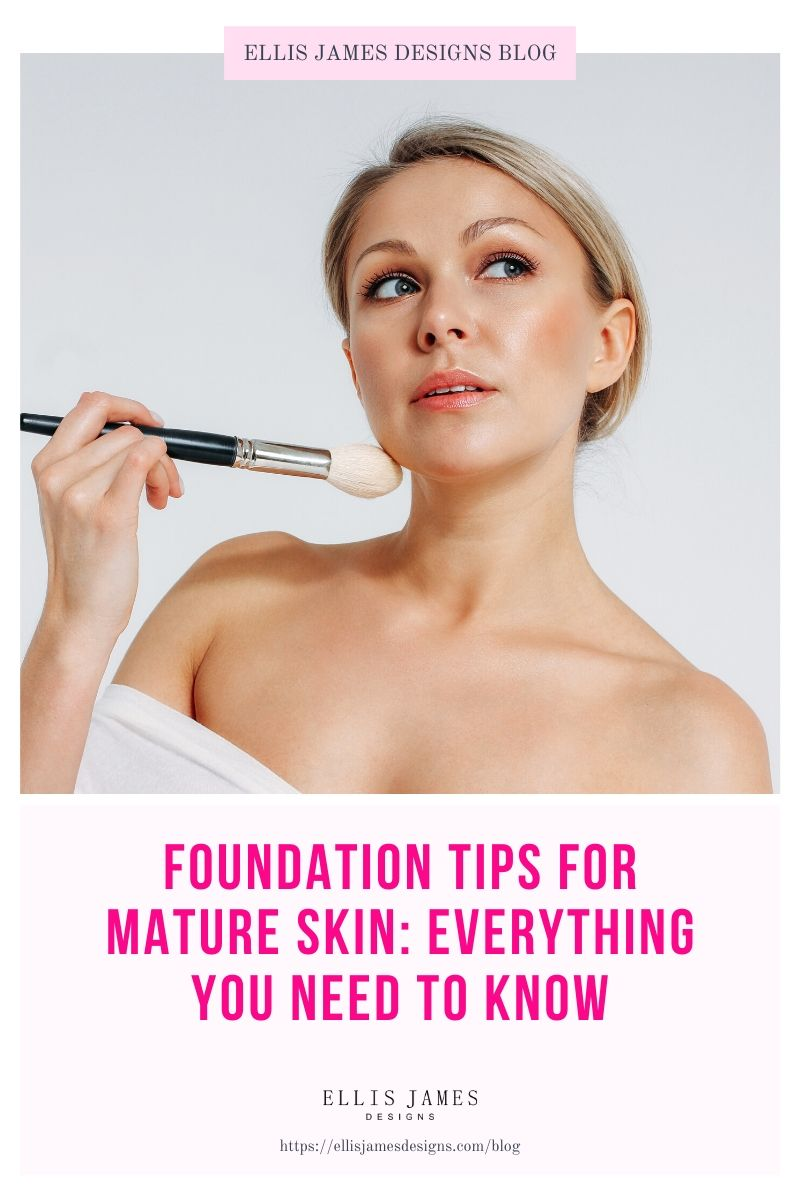 How to Apply Foundation on Mature Skin: Everything You Need to Know